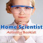 Home Scientist Ideas